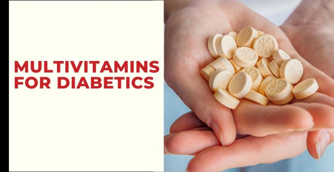 Best Multivitamins For Diabetics